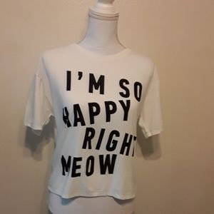 """NWOT Graphic tee """"I'M SO HAPPY RIGHT MEOW"""""""